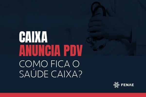 Imagem:PDV fala sobre manutenção do Saúde Caixa, mas direito ao plano depende de ACT e da CGPAR 23