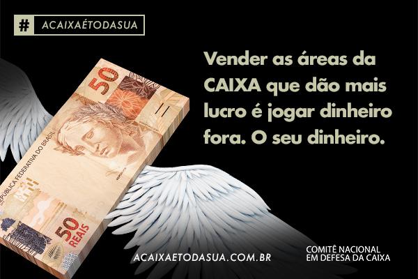 Imagem:A Caixa é toda sua: campanha contra a privatização ganha as ruas