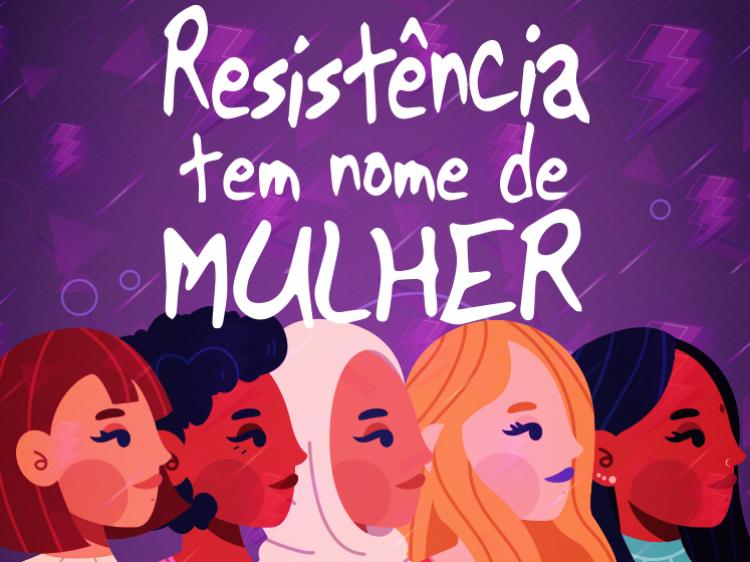 Imagem: 'Resistência tem Nome de Mulher',
