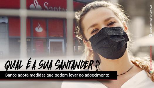Imagem:Santander adota medidas que podem levar ao adoecimento