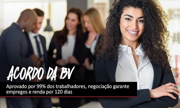 Imagem:Acordo da BV é aprovado por 99% dos trabalhadores