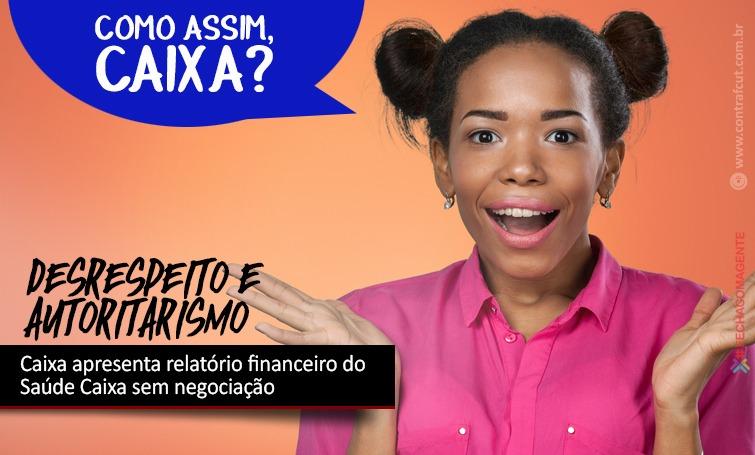 Imagem:Caixa apresenta relatório financeiro do Saúde Caixa sem negociação
