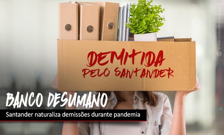 Imagem:Santander naturaliza demissões durante pandemia