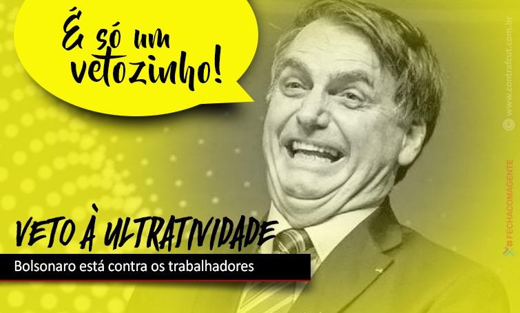 Imagem:Bolsonaro veta ultratividade das convenções e acordos coletivos