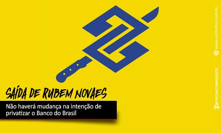 Imagem:Saída de Novaes não reverte projeto de privatização do Banco do Brasil