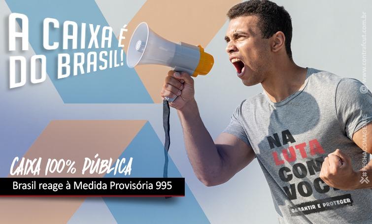 Imagem:Caixa 100% Pública: O Brasil inteiro é contra a privatização do banco