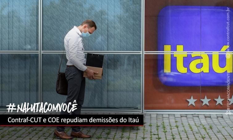 Imagem:Contraf-CUT e COE Itaú repudiam demissões pelo banco