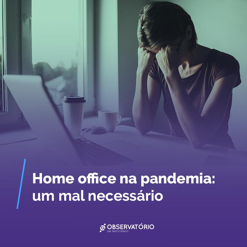 Imagem:Home office na pandemia: um mal necessário