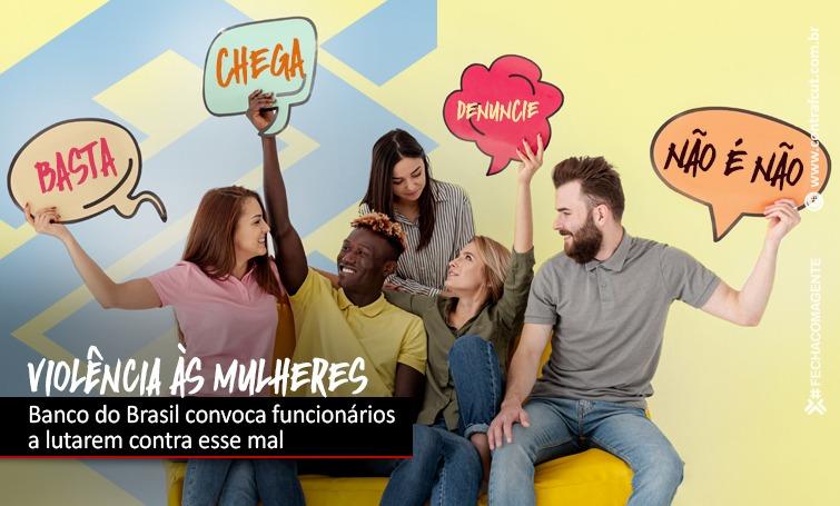 Imagem:Banco do Brasil convoca funcionários a se engajarem na luta contra a violência às mulheres