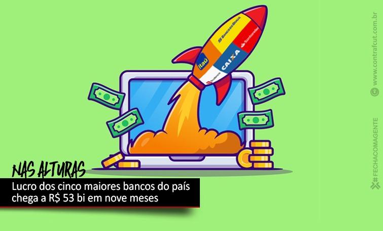 Imagem:Cinco maiores bancos do país lucraram mais de R$ 53 bi em nove meses