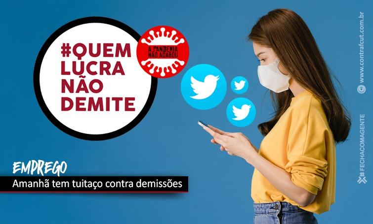 Imagem:Amanhã tem tuitaço contra as demissões na pandemia