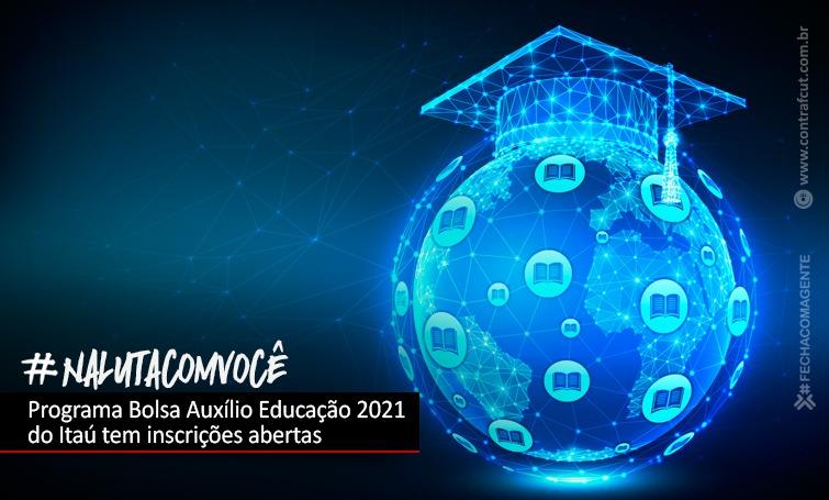 Imagem:Programa Bolsa Auxílio Educação 2021 do Itaú tem inscrições abertas