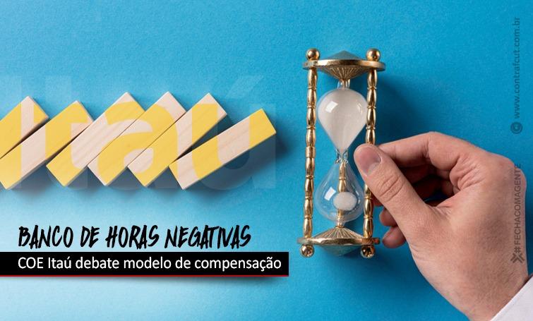 Imagem:COE Itaú discute compensação de horas negativas com o banco