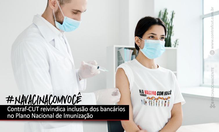 Imagem:Contraf-CUT pede inclusão dos bancários no Plano Nacional de Imunização (PNI)