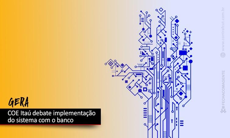 Imagem:COE Itaú e banco debatem implantação do GERA